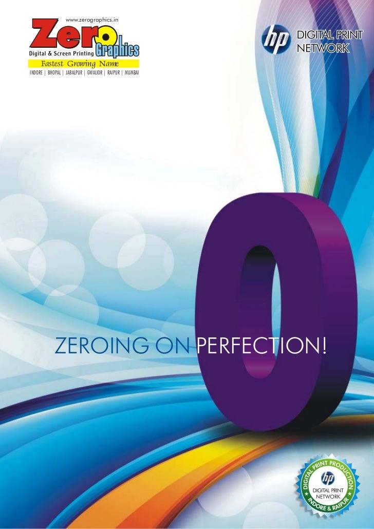 www.zerographics.in     Fastest Growing NameINDORE | BHOPAL | JABALPUR | GWALIOR | RAIPUR | MUMBAI            ZEROING ON P...