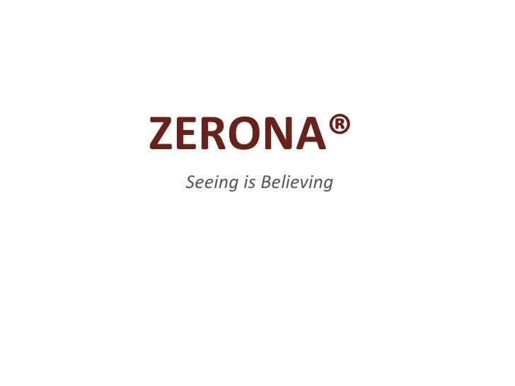 ZERONA®<br />Seeing is Believing<br />