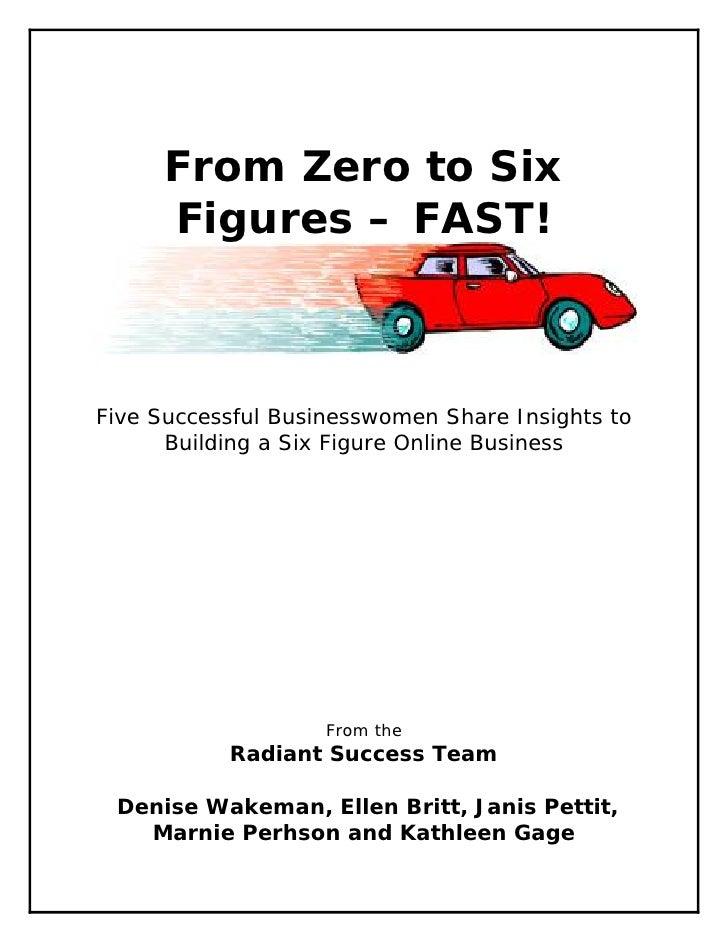 Zero to Six Figures...FAST!