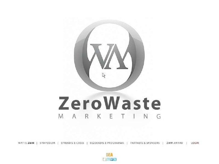 Zero Waste Marketing Symposium 20 May 2010 Amsterdam