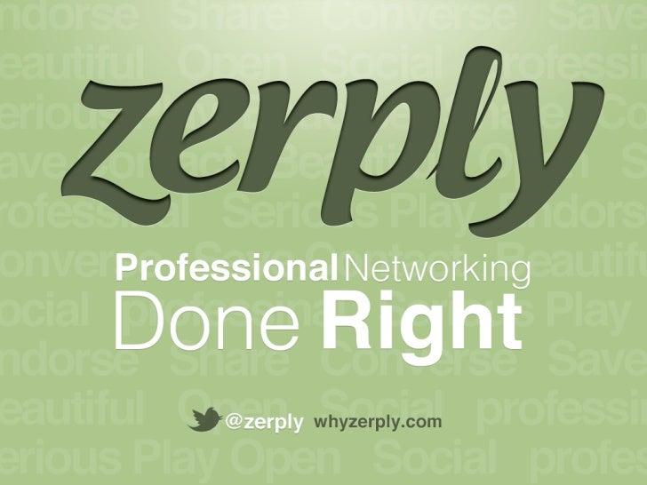 August2011                      July 5, 2011zerply.com   christofer@zerply.com   650-256-8947