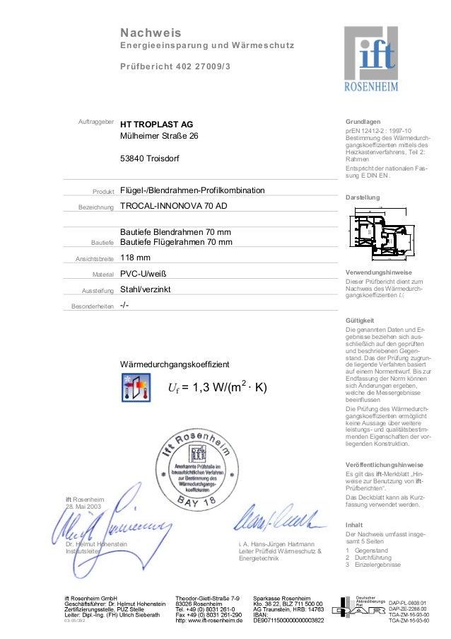 Nachweis Energieeinsparung und Wärmeschutz Prüfbericht 402 27009/3 03-05/392 Grundlagen prEN 12412-2 : 1997-10 Bestimmung ...