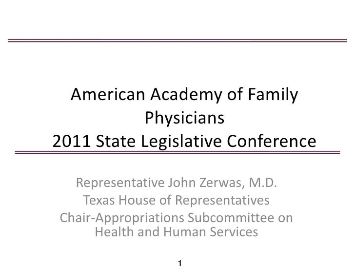 American Academy of Family           Physicians2011 State Legislative Conference  Representative John Zerwas, M.D.   Texas...