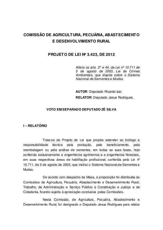 COMISSÃO DE AGRICULTURA, PECUÁRIA, ABASTECIMENTO E DESENVOLVIMENTO RURAL PROJETO DE LEI Nº 3.423, DE 2012 Altera os arts. ...