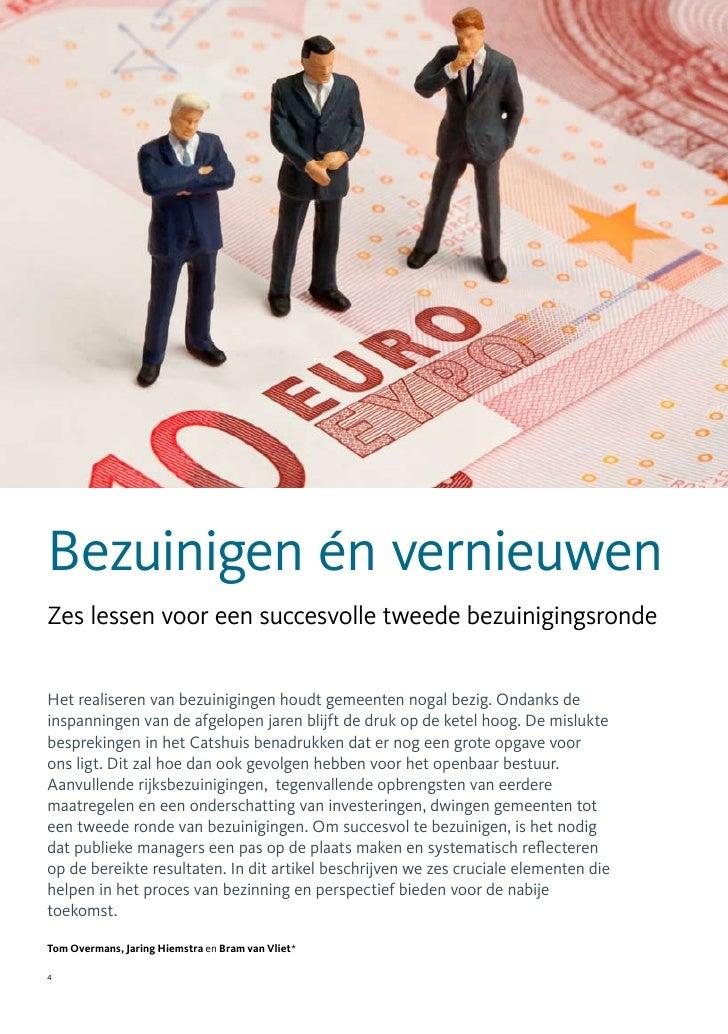 Bezuinigen én vernieuwenZes lessen voor een succesvolle tweede bezuinigingsrondeHet realiseren van bezuinigingen houdt gem...