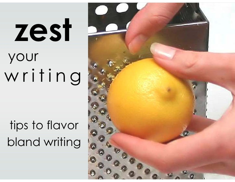 zest your writing: tips to flavor bland writing