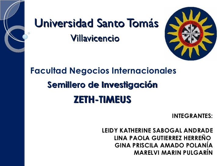 Universidad Santo Tomás  Villavicencio  Semillero de Investigación Facultad Negocios Internacionales INTEGRANTES: LEIDY KA...