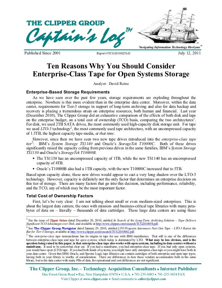 Ten Reasons Why You Should Consider Enterprise-Class Tape for Open Systems Storage  THE CLIPPER GROUPCaptain's Log        ...