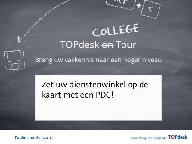 Twitter mee #ontour14 Zet uw dienstenwinkel op de kaart met een PDC!