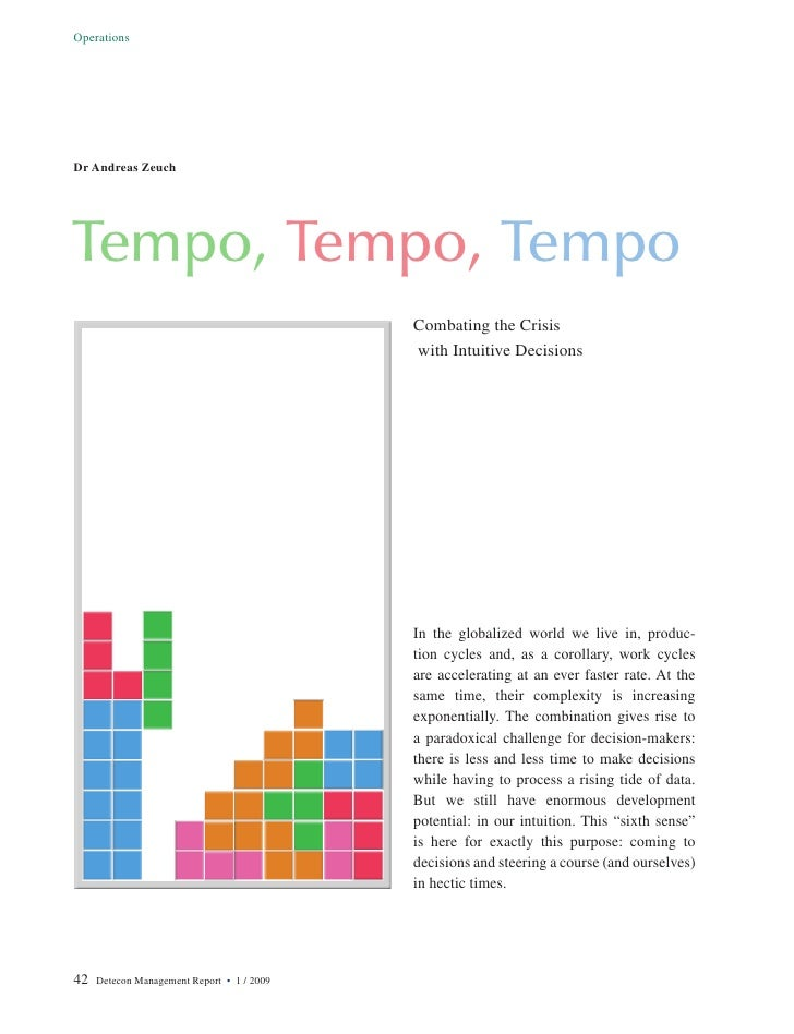 Tempo, Tempo, Tempo: Combating the Crisis with Intuitive Decisions