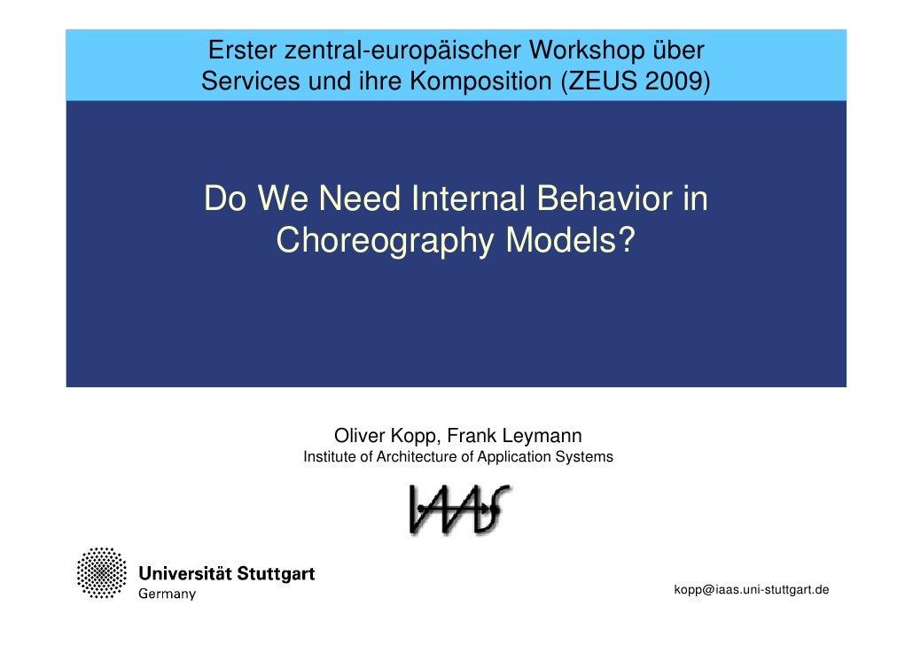 Erster zentral-europäischer Workshop über Services und ihre Komposition (ZEUS 2009)    Do We Need Internal Behavior in    ...