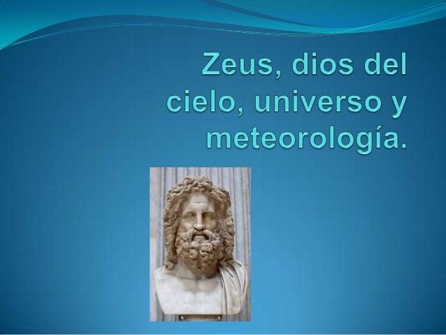  El dios Zeus pone orden desde el monte Olimpo.  Hijo de Crono y Rea, y nieto de Gea y Urano.  Está casado con su herma...