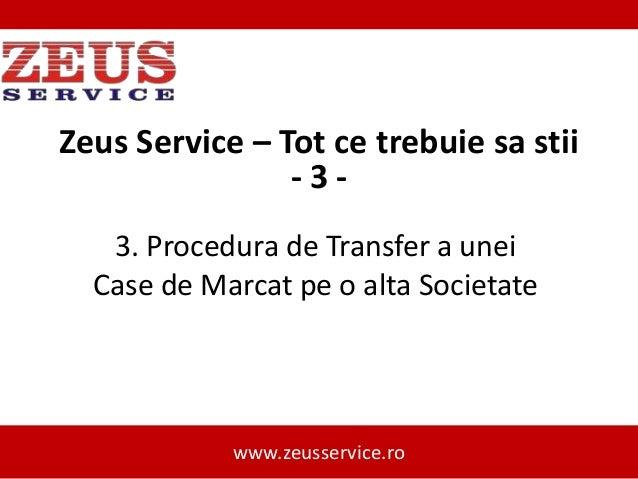 Zeus service tot ce trebuie sa stii - procedura de transfer