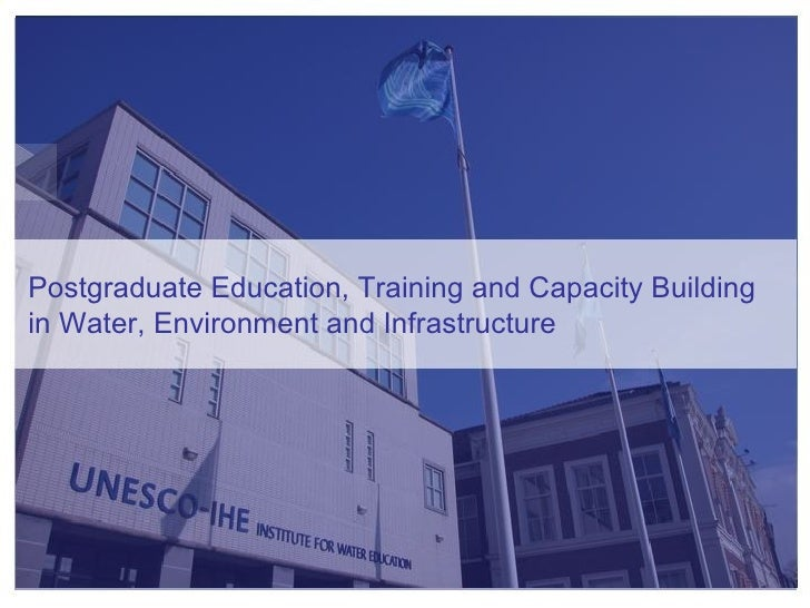 Postgraduate Education, Training and Capacity Building in Water, Environment and Infrastructure