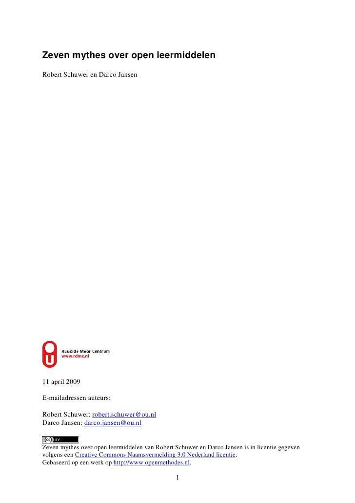 Zeven mythes over open leermiddelen Robert Schuwer en Darco Jansen     11 april 2009  E-mailadressen auteurs:  Robert Schu...
