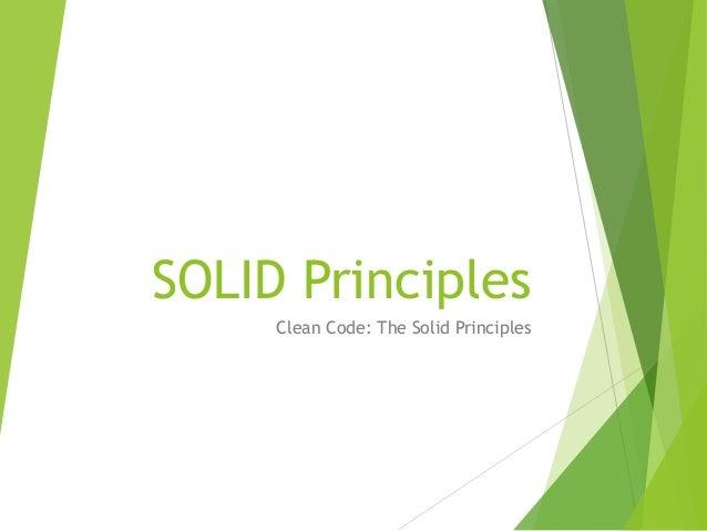 SOLID Principles Clean Code: The Solid Principles
