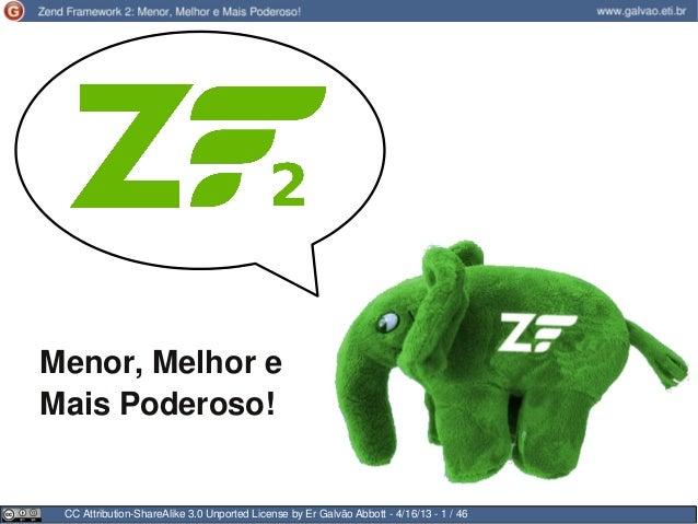 ZF2 Menor, melhor e mais poderoso
