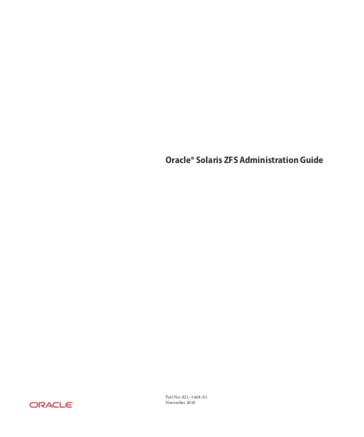 Oracle® Solaris ZFS Administration GuidePart No: 821–1448–01November 2010