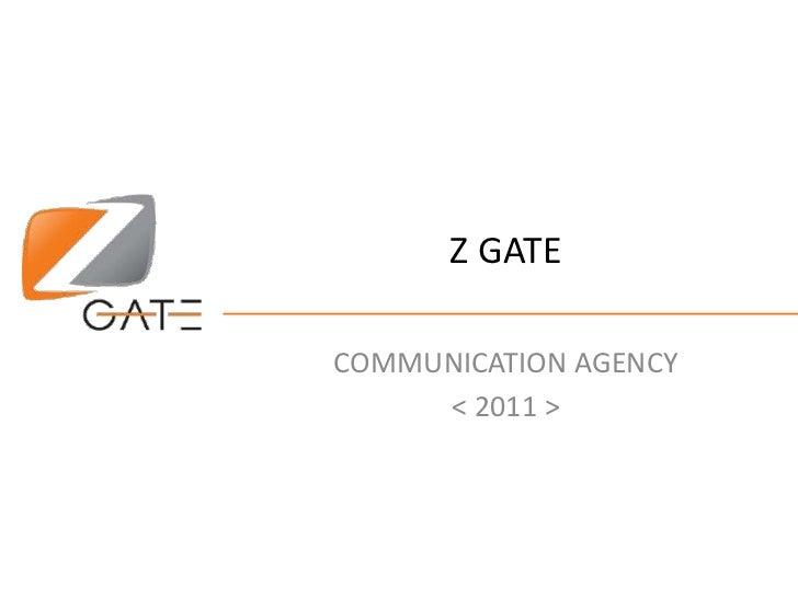 Z Gate Agency Presentation 2011