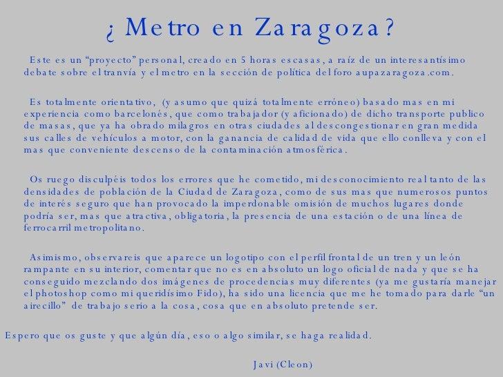 """¿Metro en Zaragoza? <ul><li>Este es un """"proyecto"""" personal, creado en 5 horas escasas, a raíz de un interesantísimo debate..."""
