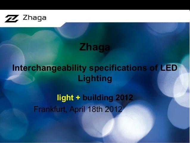 Zhaga consortium  led light source standards apr2012