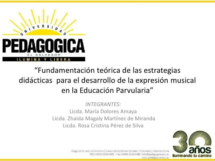 """""""Fundamentación teórica de las estrategiasdidácticas para el desarrollo de la expresión musical            en la Educación..."""