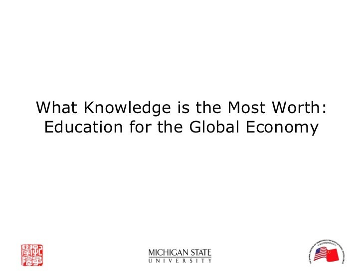 What Knowledge is the Most Worth: Education for the Global Economy