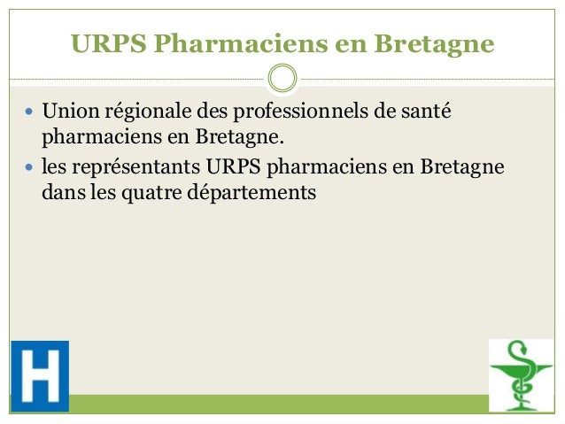 URPS Pharmaciens en Bretagne Union régionale des professionnels de santépharmaciens en Bretagne. les représentants URPS ...
