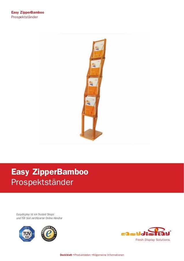 Easydisplay ist ein Trusted Shops und TÜV Süd zertifizierter Online-Händler Easy ZipperBamboo Prospektständer DeckblattPr...