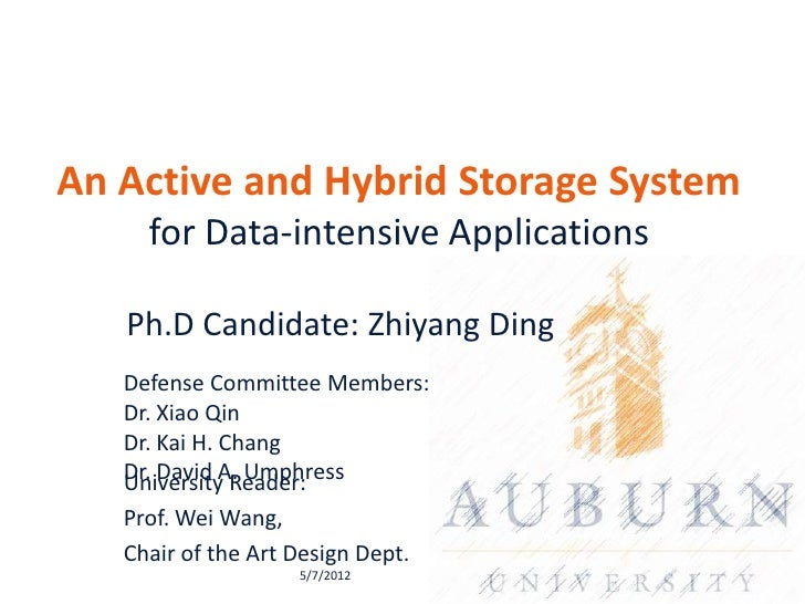 An Active and Hybrid Storage System     for Data-intensive Applications   Ph.D Candidate: Zhiyang Ding   Defense Committee...