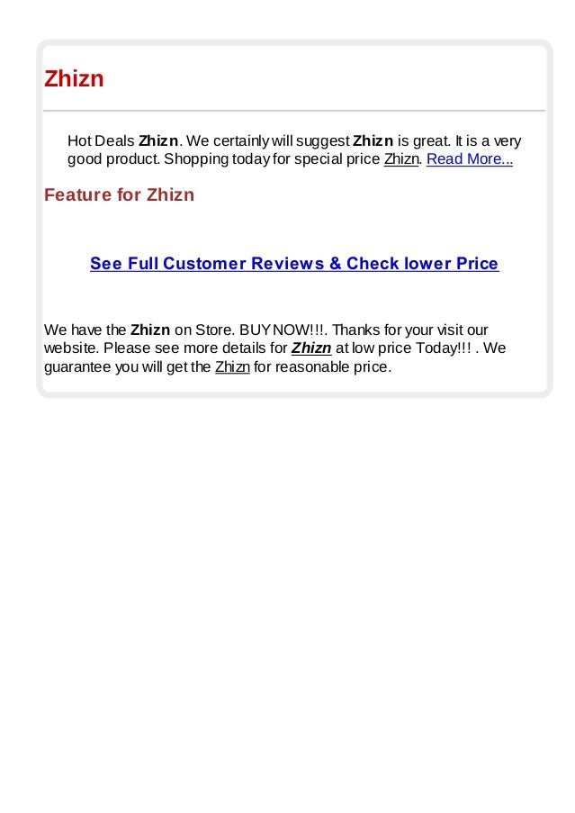 ZhiznHot Deals Zhizn. We certainly will suggest Zhizn is great. It is a verygood product. Shopping today for special price...