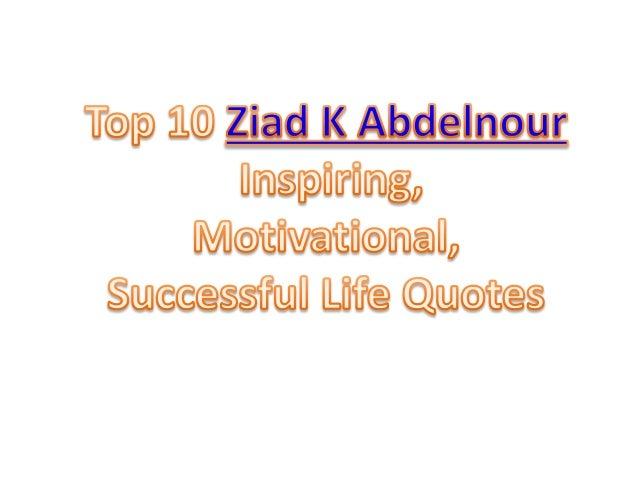 Top10 Ziad K Abdelnour quotes