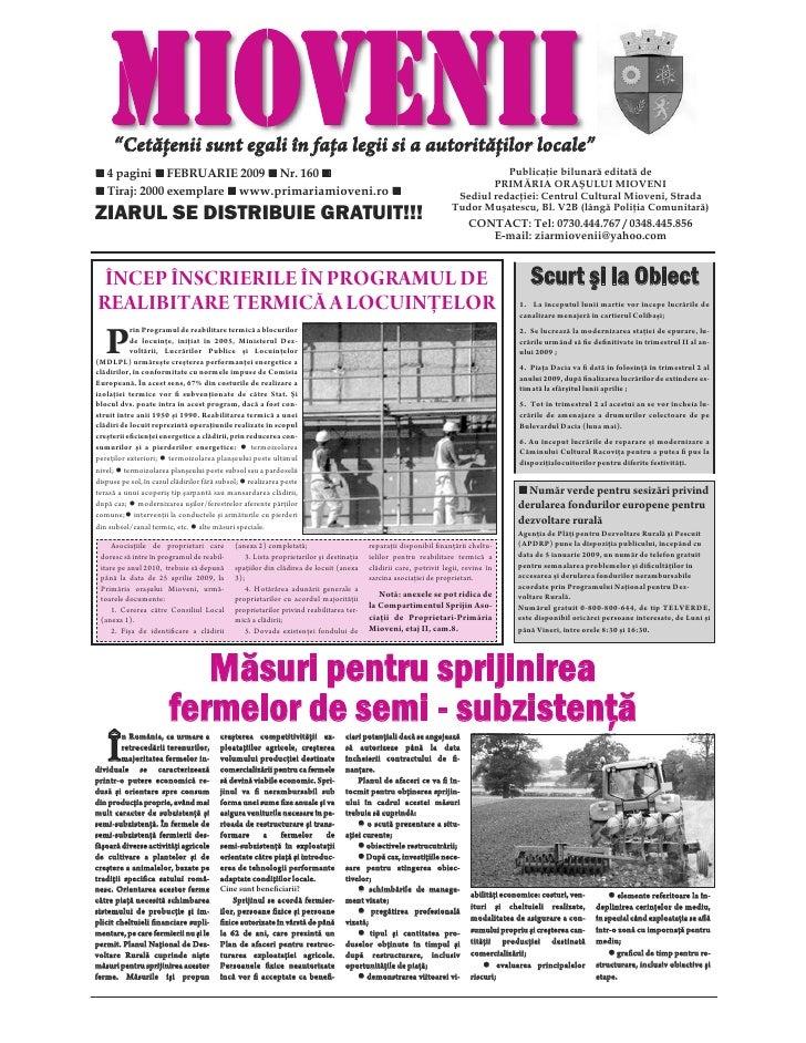 """MIOVENII      """"Cetăţenii sunt egali în faţa legii si a autorităţilor locale""""    4 pagini FEBRUARIE 2009 Nr. 160           ..."""
