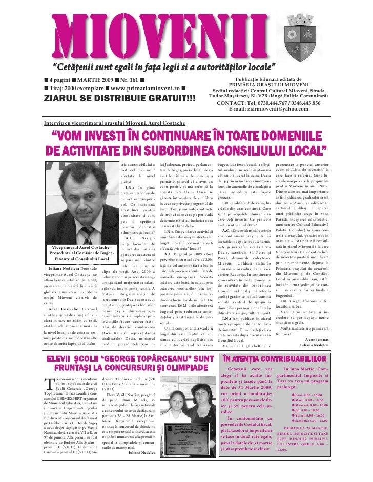 """MIOVENII       """"Cetăţenii sunt egali în faţa legii si a autorităţilor locale""""    4 pagini MARTIE 2009 Nr. 161             ..."""