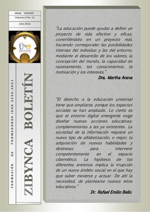 """ZIBYNCABOLETÍN FORMACIÓNDEFORMADORESISSN2256-3601 UNAD VIMMEP Volumen 2 No. 11 Julio 2013 """"La educación puede ayudar a def..."""