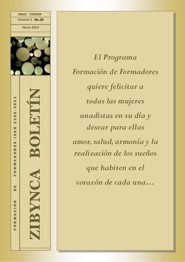 UNAD VIMMEP  Volumen 2 No. 18 Marzo 2014  El Programa  ZIBYNCA BOLETÍN  FORMACIÓN  DE  FORMADORES ISSN 2256-3601  Formació...