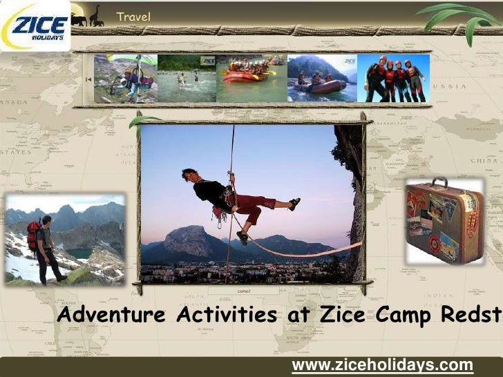 Adventure Activities at Zice Camp Redstone<br />www.ziceholidays.com<br />www.ziceholidays.com<br />