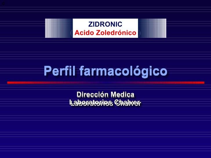 Perfil farmacológico D irección Medica Laboratorios Chalver  C
