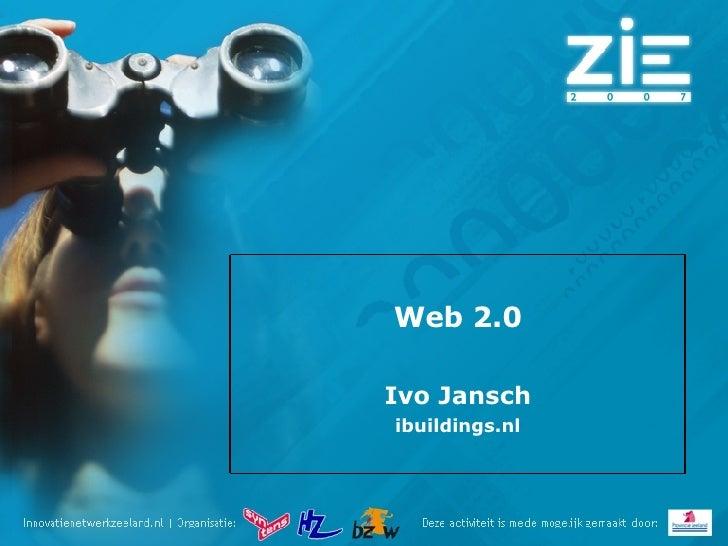 Web 2.0 Ivo Jansch ibuildings.nl