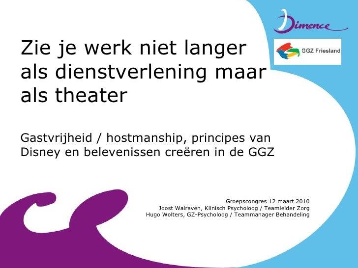 Zie Je Werk Niet Langer Als Dienstverlening Maar Als Theater  Ede 12 Maart 2010