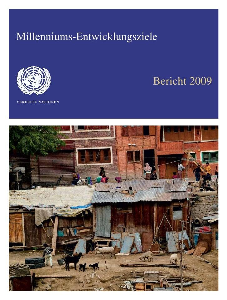 Millenniums-Entwicklungsziele                                     Bericht 2009 V E R E I N T E N AT I O N E N