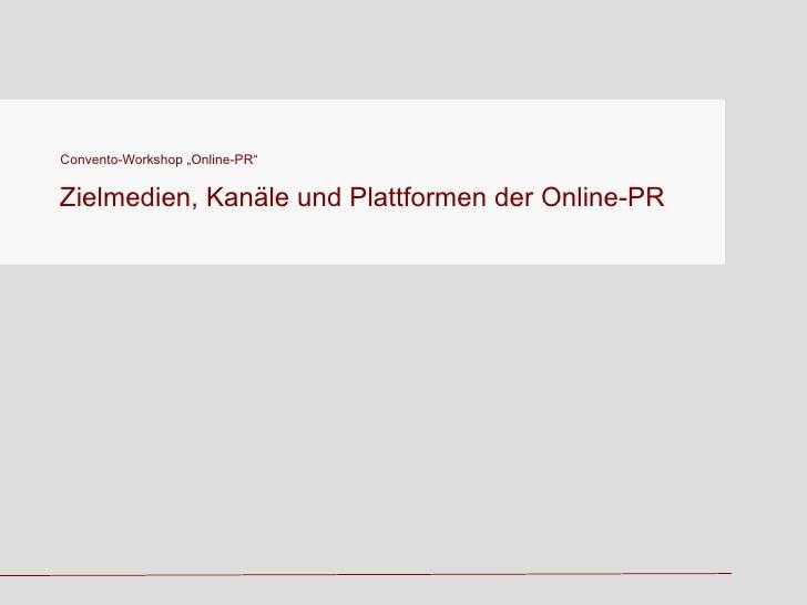 """Convento-Workshop """"Online-PR"""" Zielmedien, Kanäle und Plattformen der Online-PR"""