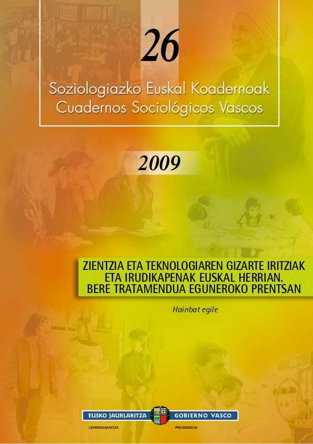 26 2009 Hainbat egile LEHENDAKARITZA PRESIDENCIA ZIENTZIA ETA TEKNOLOGIAREN GIZARTE IRITZIAK ETA IRUDIKAPENAK EUSKAL HERRI...