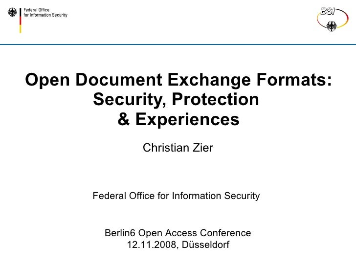 Open Document Exchange Formats:       Security, Protection          & Experiences                  Christian Zier         ...