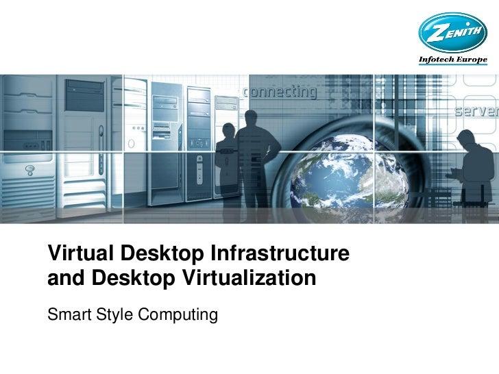 Virtual Desktop Infrastructureand Desktop VirtualizationSmart Style Computing