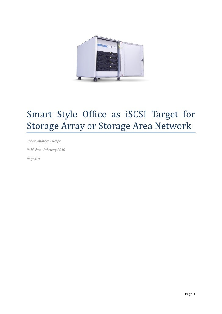 Smart Style Office as iSCSI Target forStorage Array or Storage Area NetworkZenith Infotech EuropePublished: February 2010P...