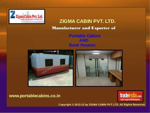 ZIGMA CABIN PVT. LTD.                   Manufacturer and Exporter of                              Portable Cabins         ...