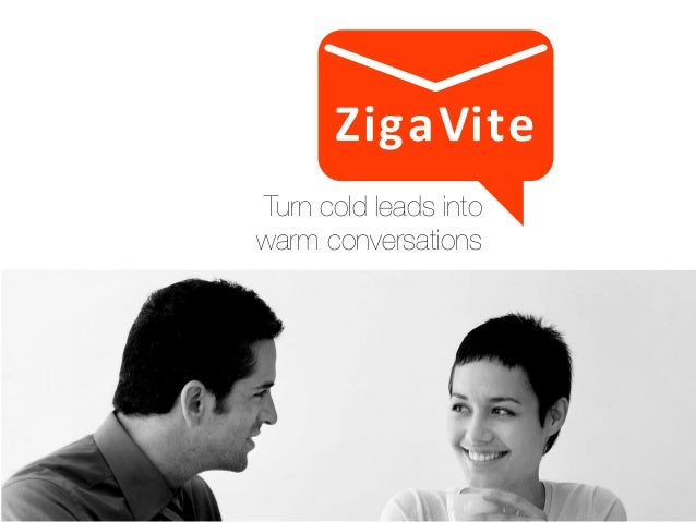 ZigaVite Turn cold leads into warm conversations
