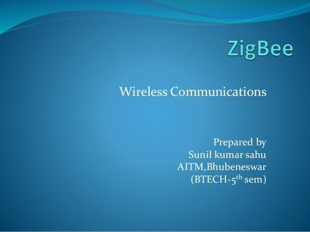 Wireless Communications Prepared by Sunil kumar sahu AITM,Bhubeneswar (BTECH-5th sem)