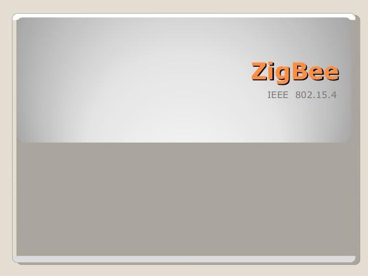 ZigBee IEEE  802.15.4